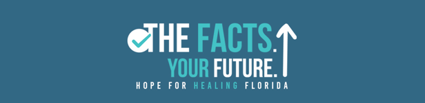 The Facts Your Future - Hope for Healing Florida