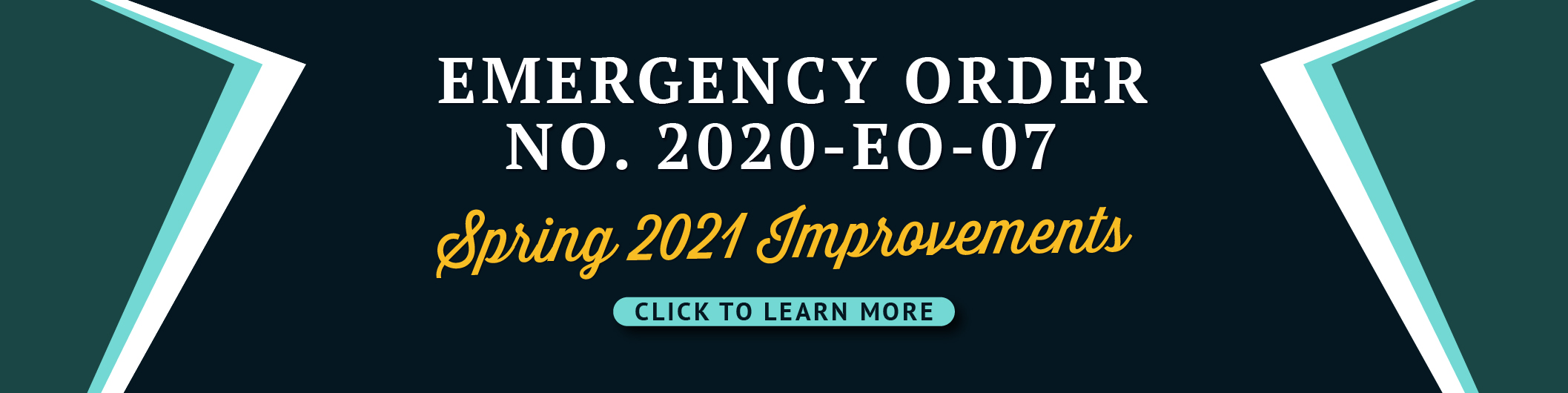 Emergency Order No. 2020-EO-07 - Spring 2021 Improvements