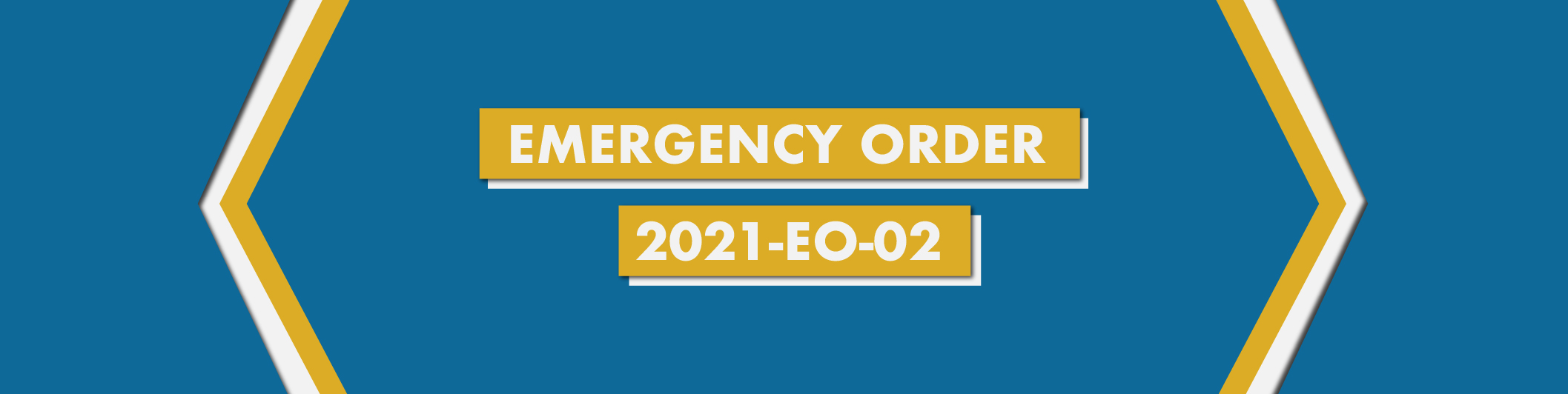 Emergency Order (EO) 2021-EO-02